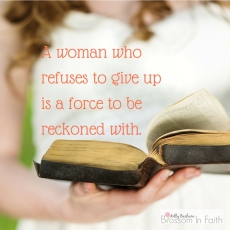 A woman who refuses to put down her bible is a force to be reckoned with.