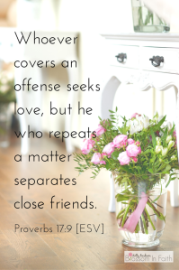 Letting God heal your heart from the hurt and betrayal of a friendship & seeking God for wisdom on what to do about the situation. Proverbs 17:9