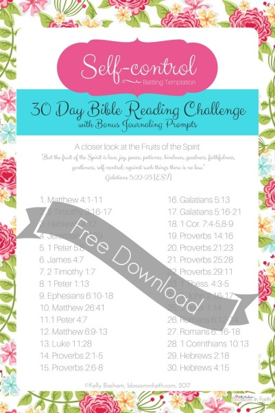 Printable 30 day bible reading challenge on self-control. Includes bonus journaling paper with Bible Study prompts.